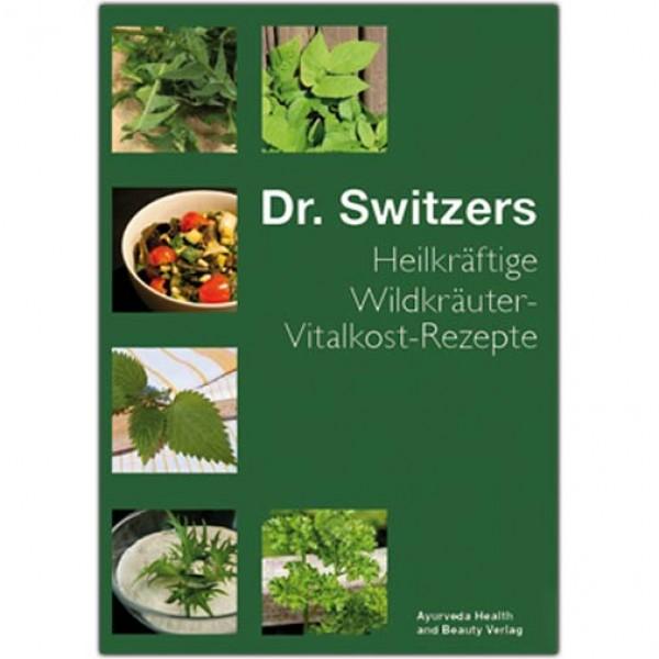 """Buch """"Dr. Switzers Heilkräftige Wildkräuter-Vitalkost-Rezepte"""