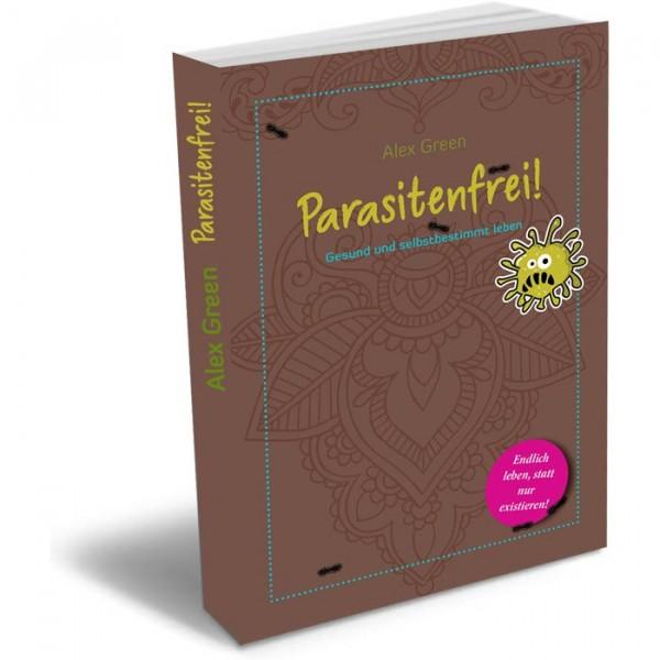 Parasitenfrei - gesund und selbstbestimmt leben, Buch, Alex Green